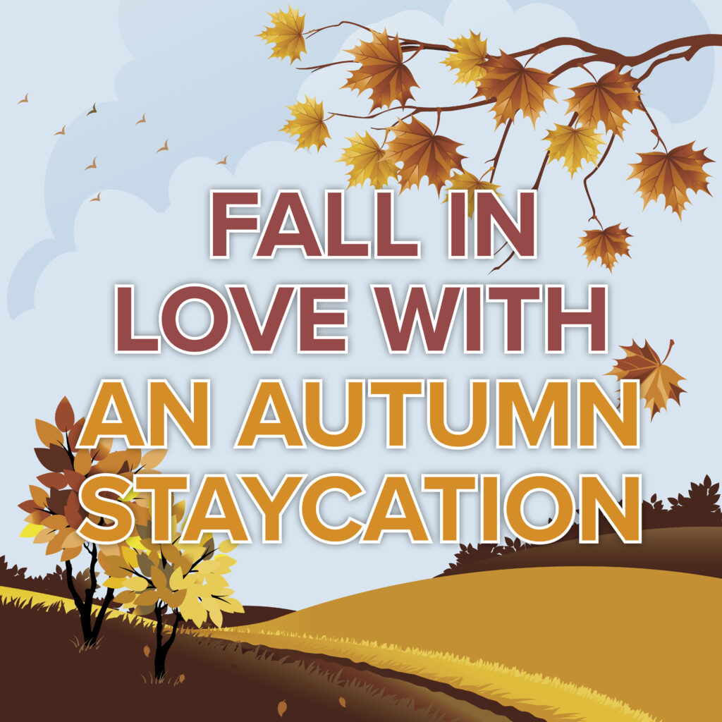 Fall In Love With An Autumn Staycation