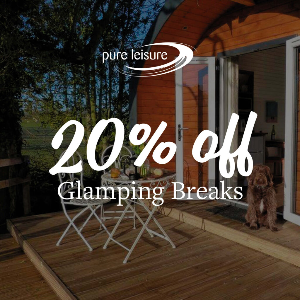 Save 20% on your next Glamping Break!